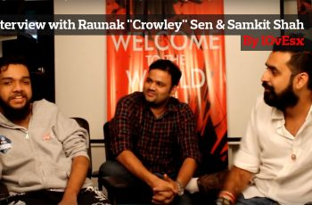 "Interview with Raunak ""Crowley"" Sen & Samkit Shah"